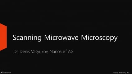 On-demand webinar: Scanning Microwave Microscopy (SMM)
